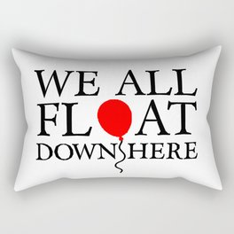 We all float down here Rectangular Pillow