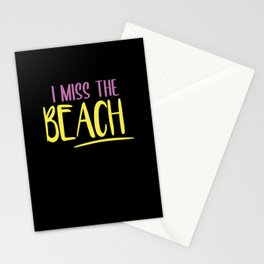 Beach Saying I Miss The Beach Stationery Cards