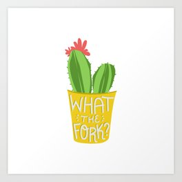 what the fork? cactus (The Good Place) Art Print