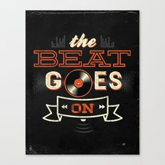 The Beat Goes On Canvas Print
