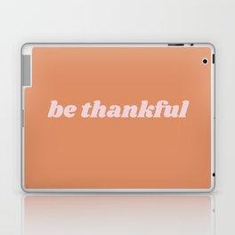 be thankful Laptop & iPad Skin