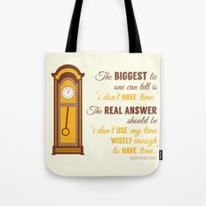 'I don't have time' Tote Bag