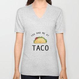 You had me at taco Unisex V-Neck