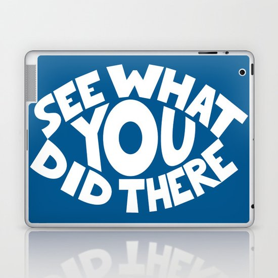 Eye See What You Did Laptop & iPad Skin