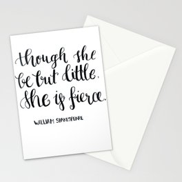"""though she be but little, she s fierce."" William Shakespeare Stationery Cards"
