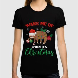 Wake me up when its christmas funny christmas sloth T-shirt