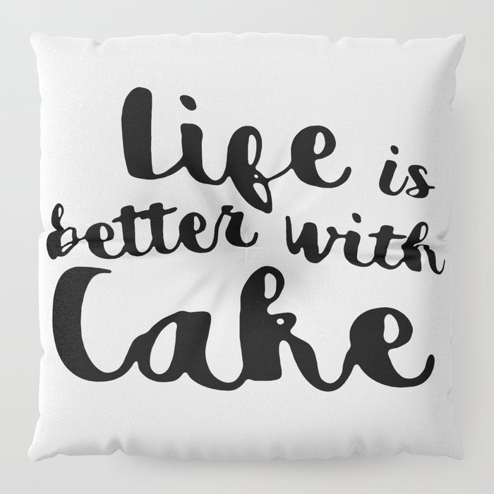 Life is better with cake Floor Pillow