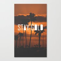 stay gold Canvas Prints featuring Stay Gold by Trash Apparel