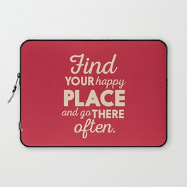 Find your happy place, wanderlust quote, traveling, explore, go on an adventure, world is yours Laptop Sleeve