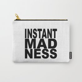 Instant madness Carry-All Pouch