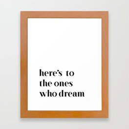 Here's to the ones who dream: La La Land Framed Art Print
