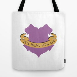 It's Real For Us Tote Bag