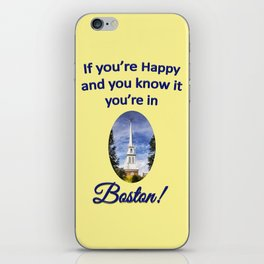 If You're Happy You're in Boston iPhone Skin