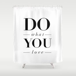 Do What You Love black-white typography poster design modern canvas was art home decor Shower Curtain