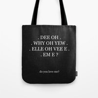 2ne1 Tote Bags featuring Do You Love Me? by Michael Leighfield