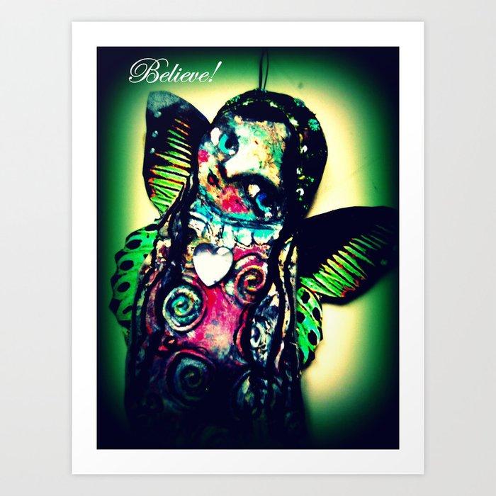 Believe! 2 Art Print