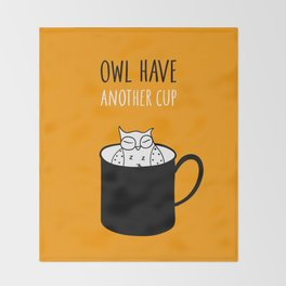 Owl have anoter cup, coffee poster Throw Blanket