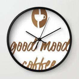 Today's Good Mood Is Sponsored By Coffee Wall Clock