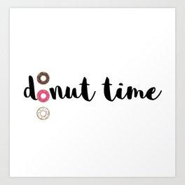It's donut time Art Print