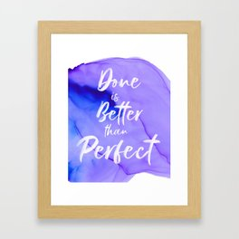 Done Is Better Than Perfect (Purple) Framed Art Print