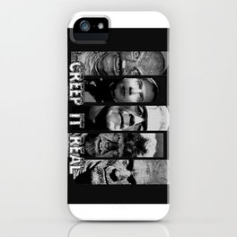 CREEP IT REAL AGAIN iPhone Case