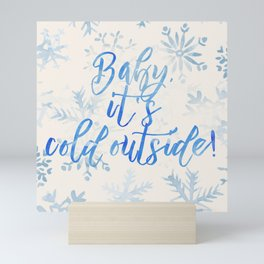 Baby, It's Cold Outside! Mini Art Print