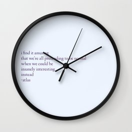 We could be insanely interesting Wall Clock