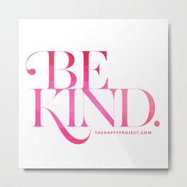 Be Kind (F$%# Cancer) Metal Print