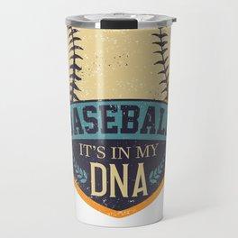 Baseball it's in my DNA Travel Mug