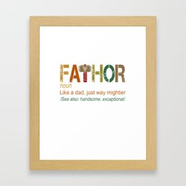 Fa-Thor Like Dad Just Way Mightier Hero Framed Art Print