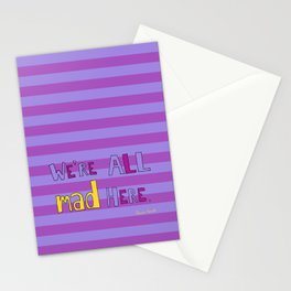 We're all mad here. Stationery Cards