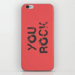 you rock iPhone Skin