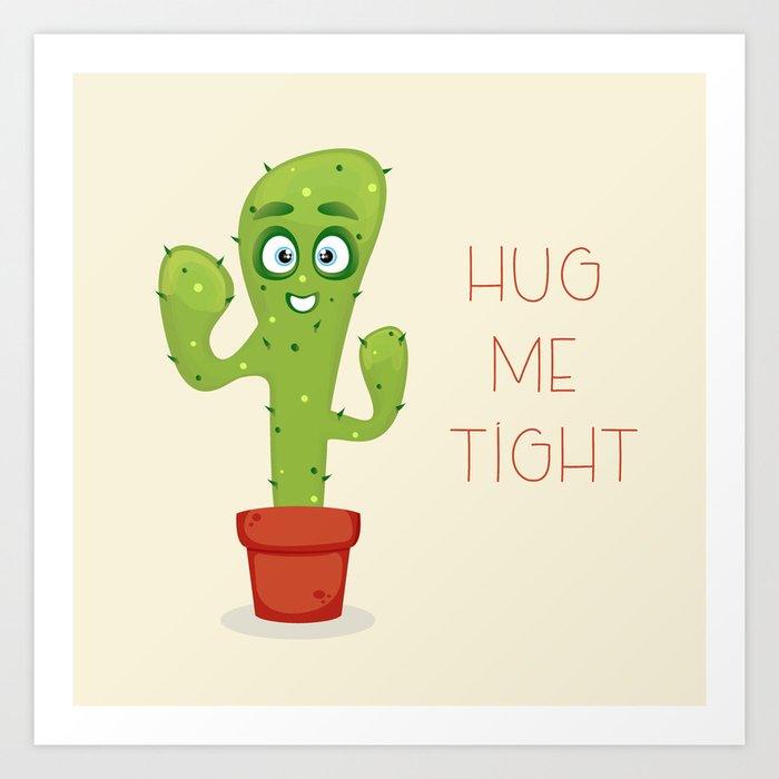 Hug the Cactus Art Print