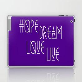 Hope, dream, love, live Laptop & iPad Skin