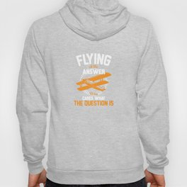 Flying Is The Answer Hoody