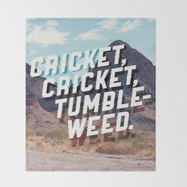Cricket, cricket, tumbleweed. Throw Blanket