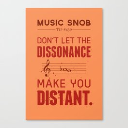 Spooky Scary Dissonance! — Music Snob Tip #439.5 Canvas Print