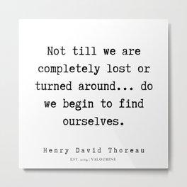 26     Henry David Thoreau Quotes    190715   Metal Print