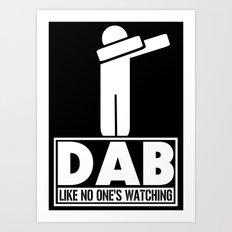 Dab Like No One's Watching Art Print