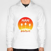 miami Hoodies featuring Miami by Chris Hardie