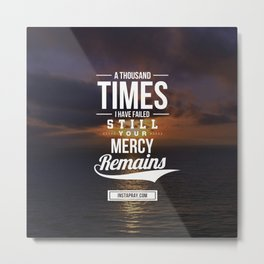 His Mercy Remains Metal Print