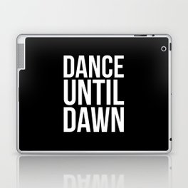 Dance Until Dawn Music Quote Laptop & iPad Skin