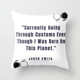 41  |  Jaden Smith Quotes | 190904 Throw Pillow