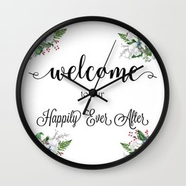 Welcome To Our Happily Ever After Wall Clock