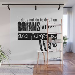 not dream and forget to live Wall Mural