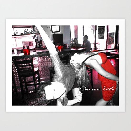 Dance a little! Art Print