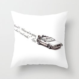 """Delorean - """"Roads?.. where we're going, we don't need roads."""" - Doc Throw Pillow"""