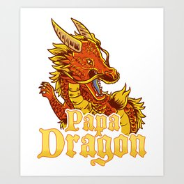 Awesome Papa Dragon Fearsome Dragon Fantasy Dad Art Print