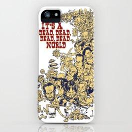 It's a dead, dead, dead world. iPhone Case