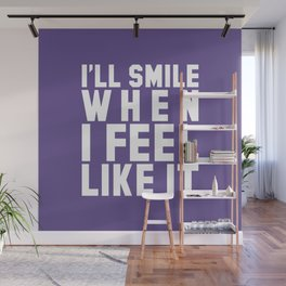I'LL SMILE WHEN I FEEL LIKE IT (Ultra Violet) Wall Mural